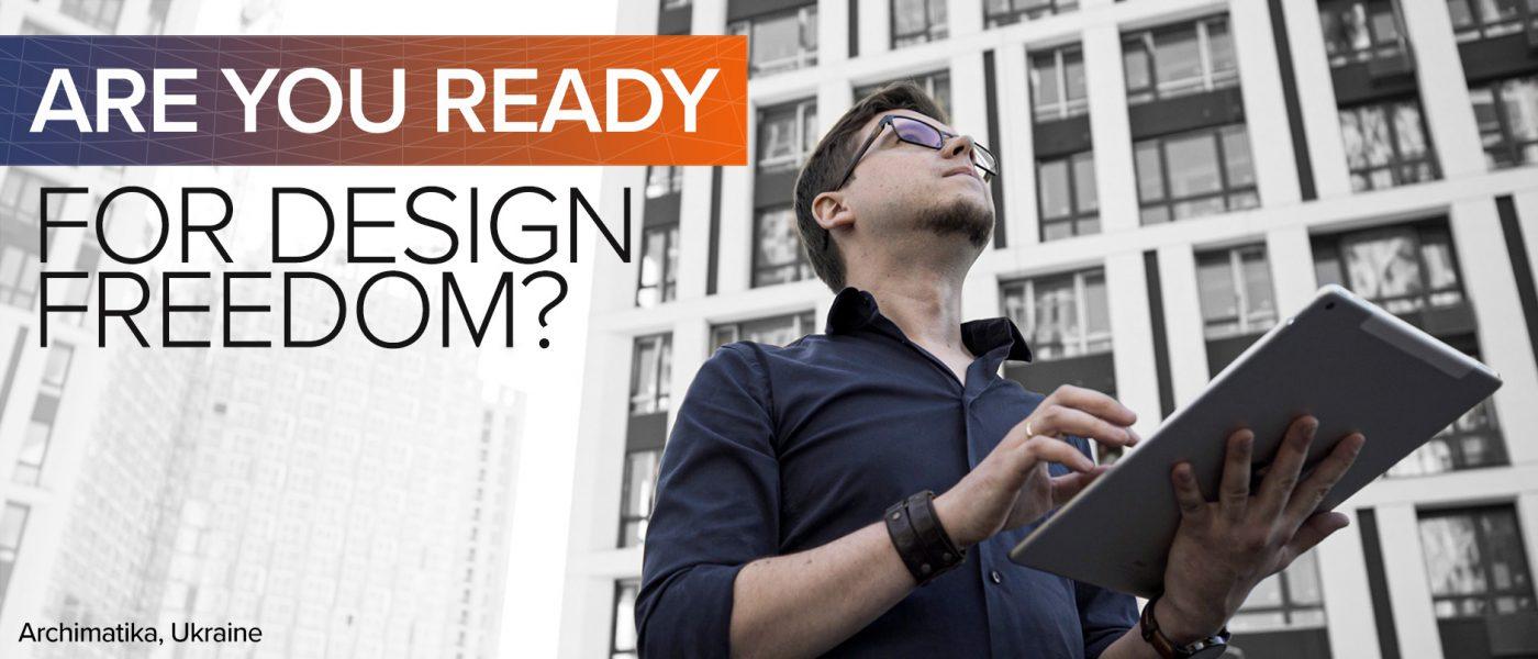 Areyouready-designfreedom